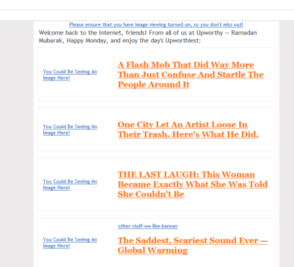 Upworthy encourges readers to turn on their displaying images feature.