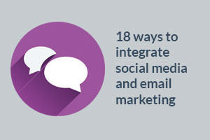 ebook-18-ways-to-integrate-social-media-and-email-marketing-300x200