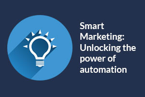 ebook-smart-marketing-unlocking-the-power-of-automation-300x200