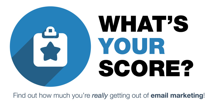 get your email marketing score from this interactive test.