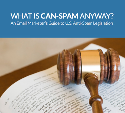 What Is CAN-SPAM Anyway? An Email Marketer's Guide To U.S. Anti-Spam Legislation