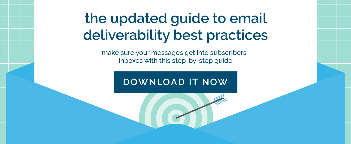Download the Updated Guide to Email Deliverability.