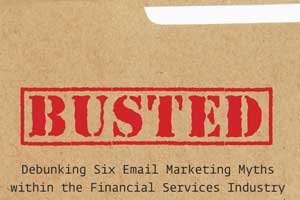 busted six email marketing financial services industry myths