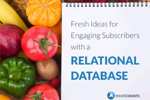 Fresh Ideas for Engaging Email Subscribers with a Relational Database