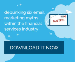 Denbunk common email marketing myths of the financial services industry.