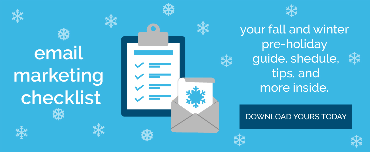 Download the pre-holiday email marketing checklist.