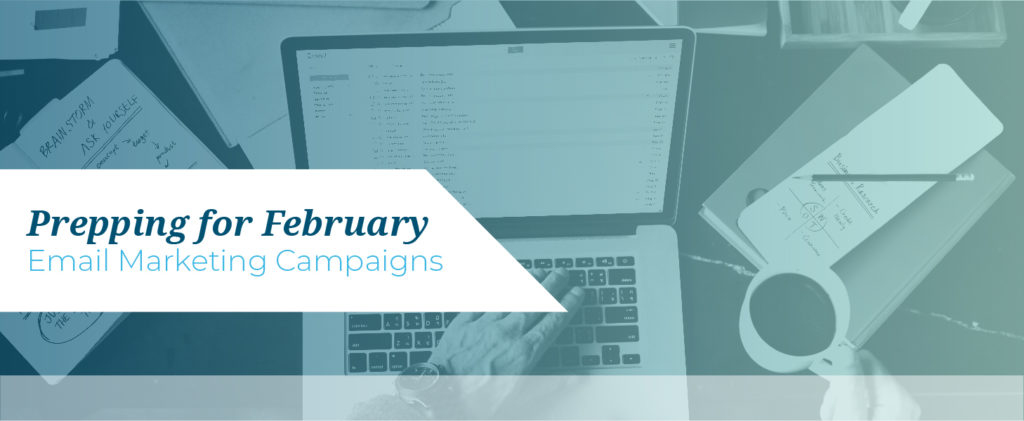 Prepping February Email Campaigns
