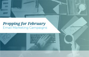 February Email Marketing Campaign Ideas