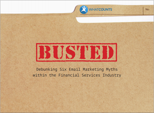Busted: Debunking Six Email Marketing Myths within the Financial Services Industry